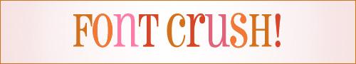 Font Crush!