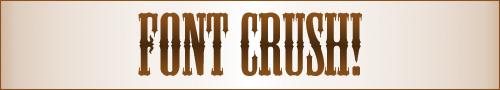 Font Crush 2!