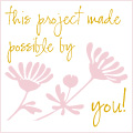 this project made possible by you