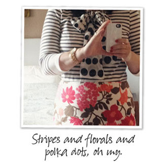 Stripes and Florals and Polka Dots, Oh My!