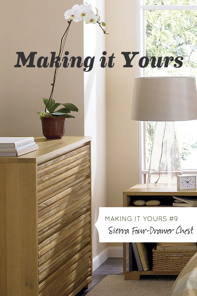 Making it Yours 9: Sierra Four-Drawer Chest