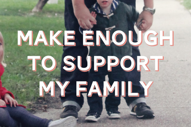 Life List Item: Make Enough Money to Support My Family