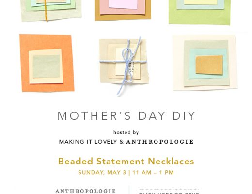 Making it Lovely + Anthropologie Event