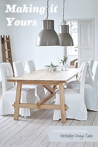 Making it Yours 13: Möckelby Dining Table
