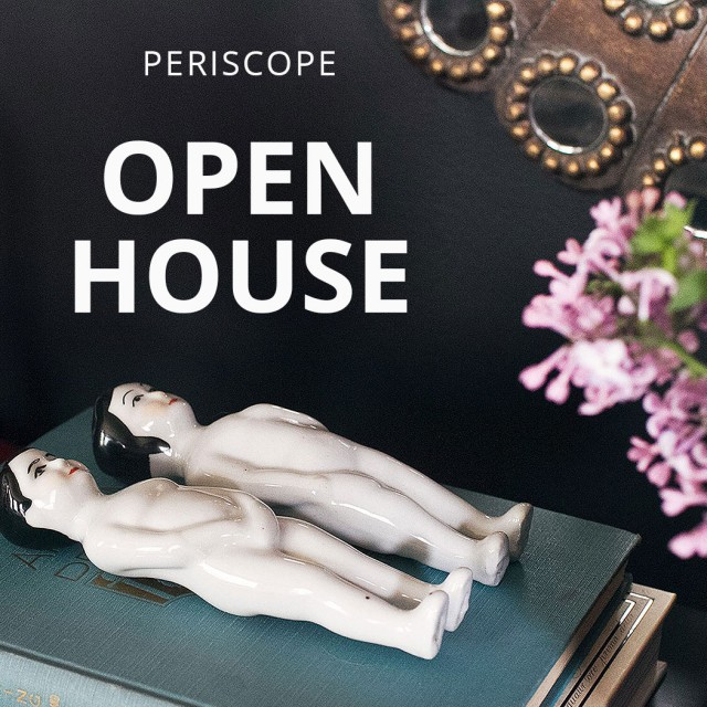 Periscope Open House