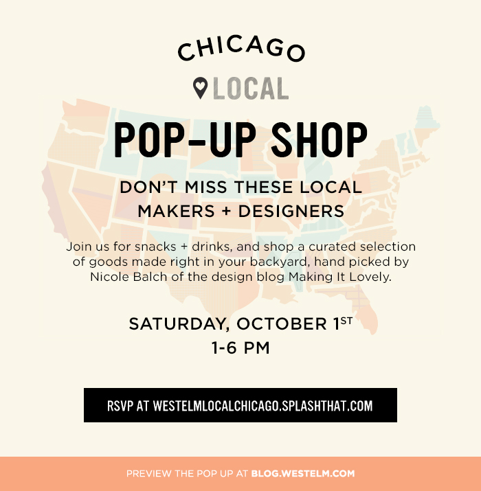 Local Chicago Makers Pop-Up Shop at West Elm, Curated by Nicole Balch of Making it Lovely