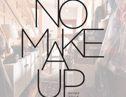 No Makeup Home Tour