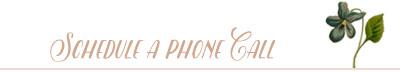 Schedule a Phone Call